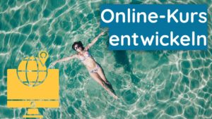 Eigenen Online-Kurs entwickeln - Coaching - Beratung - Psychologie - Unternehmen - Business-Development
