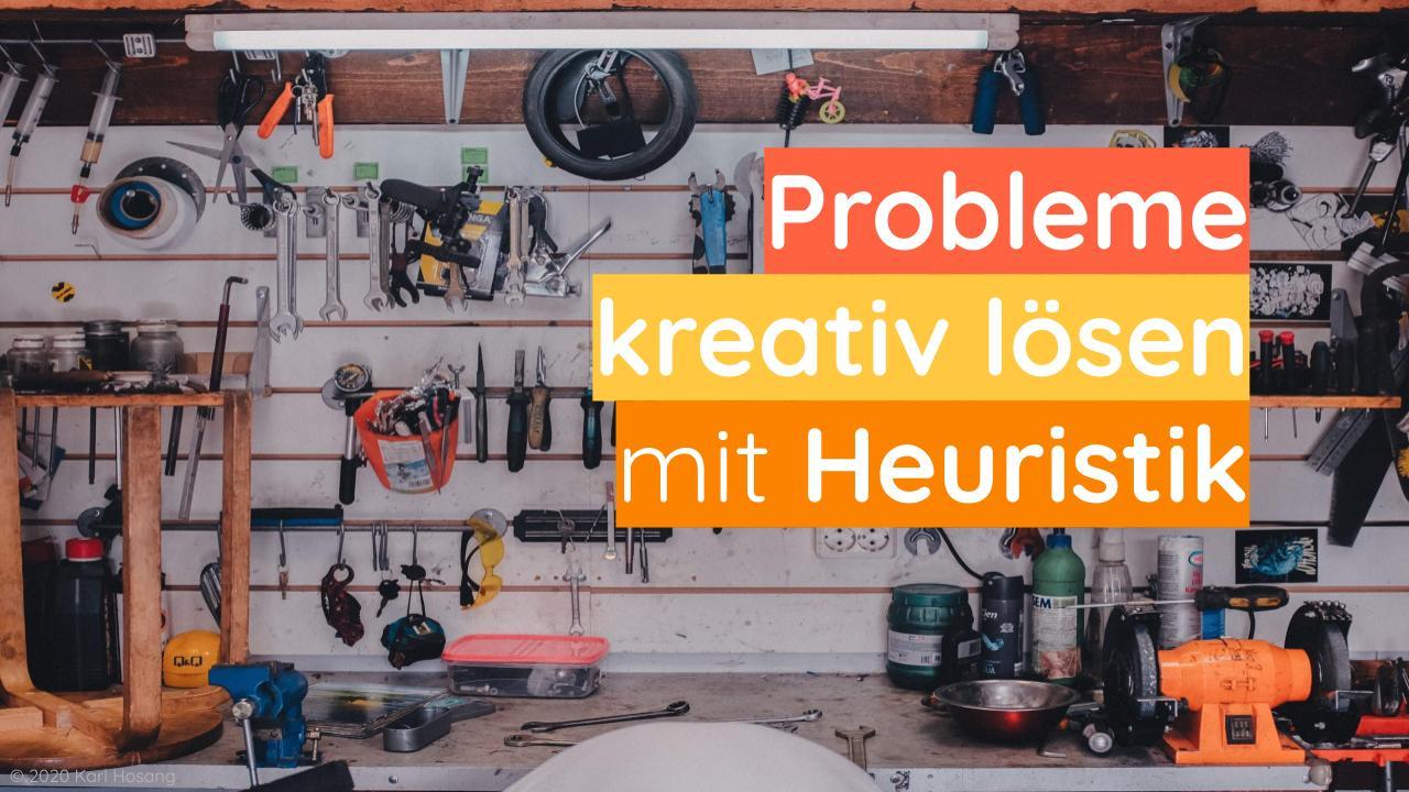 Probleme kreativ lösen - Heuristik