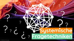 Systemische Fragetechniken - Kreativität, Coaching, Design Thinking, Beratung