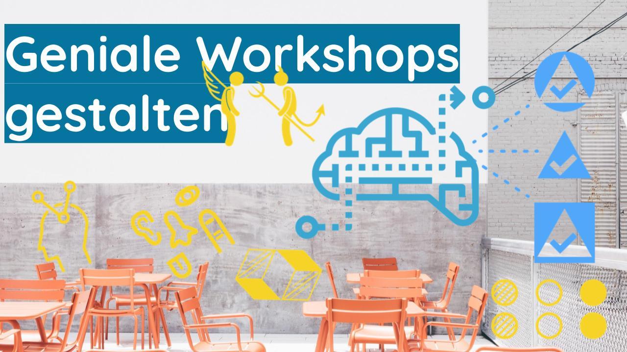 Geniale Workshops Konzepte gestalten entwickeln erstellen - für Coaching Training Beratung